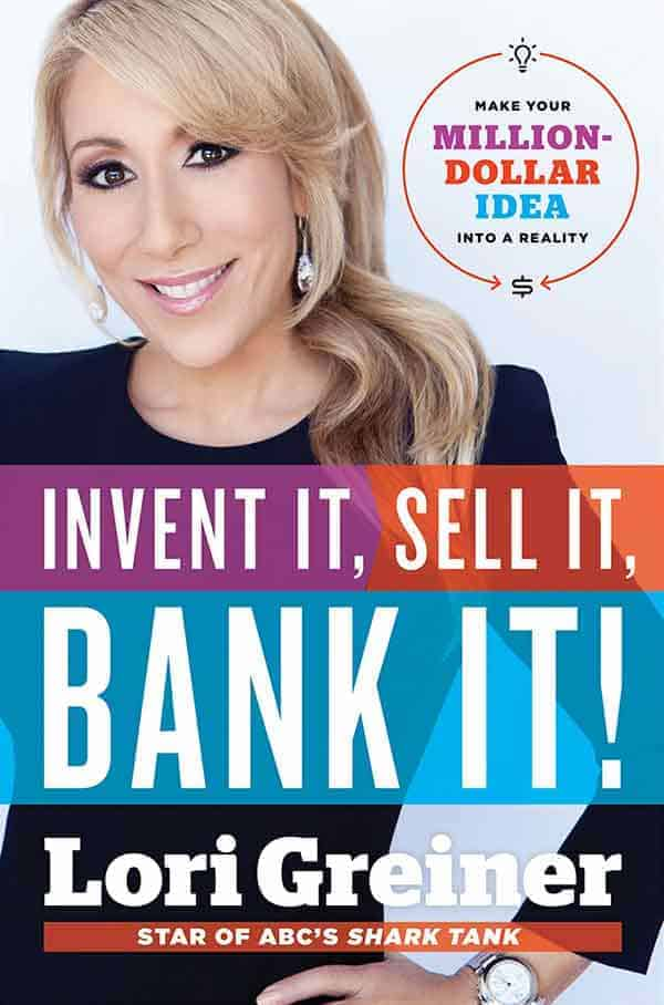"""Lori Greiner successful book """"Invent it, Sell it, Bank it!"""""""