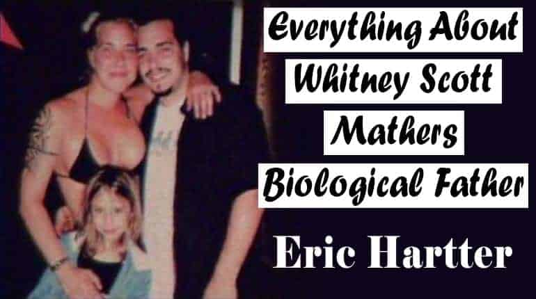 Eric Hartter, real father of Whitney Scott